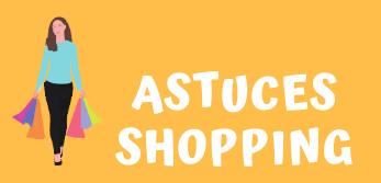 Astuces Shopping - Petites astuces, grandes économies !